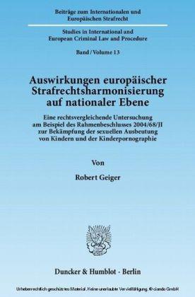 Auswirkungen europäischer Strafrechtsharmonisierung auf nationaler Ebene.