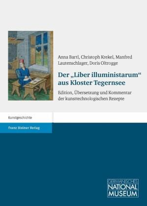"Der ""Liber illuministarum"" aus Kloster Tegernsee"