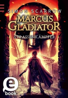 Marcus Gladiator - Straßenkämpfer (Band 2)