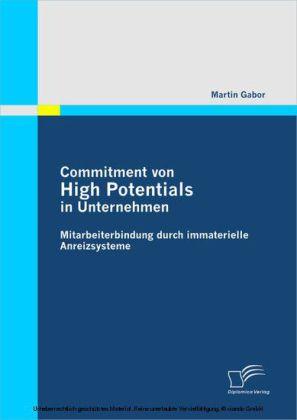 Commitment von High Potentials in Unternehmen: Mitarbeiterbindung durch immaterielle Anreizsysteme