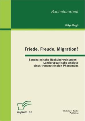 Friede, Freude, Migration? Senegalesische Rücküberweisungen - Länderspezifische Analyse eines transnationalen Phänomens