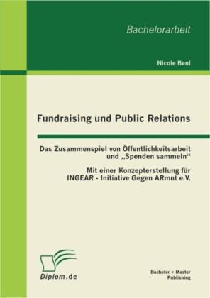 """Fundraising und Public Relations: Das Zusammenspiel von Öffentlichkeitsarbeit und """"Spenden sammeln"""""""