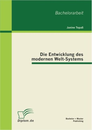 Die Entwicklung des modernen Welt-Systems