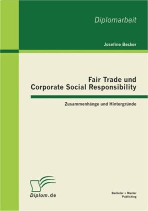 Fair Trade und Corporate Social Responsibility - Zusammenhänge und Hintergründe