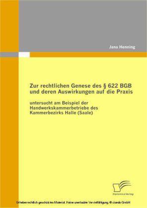 Zur rechtlichen Genese des 622 BGB und deren Auswirkungen auf die Praxis: untersucht am Beispiel der Handwerkskammerbetriebe des Kammerbezirks Halle (Saale)