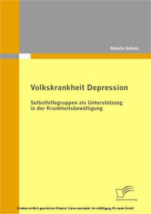 Volkskrankheit Depression: Selbsthilfegruppen als Unterstützung in der Krankheitsbewältigung