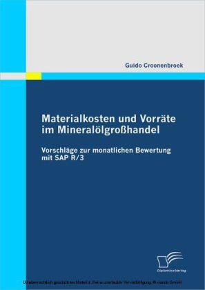Materialkosten und Vorräte im Mineralölgroßhandel: Vorschläge zur monatlichen Bewertung mit SAP R/3