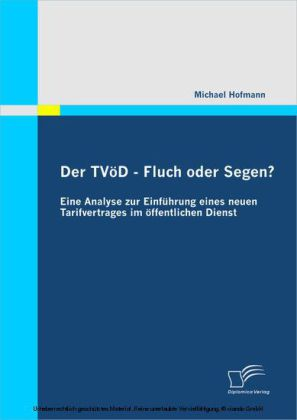Der TVöD - Fluch oder Segen? Eine Analyse zur Einführung eines neuen Tarifvertrages im öffentlichen Dienst