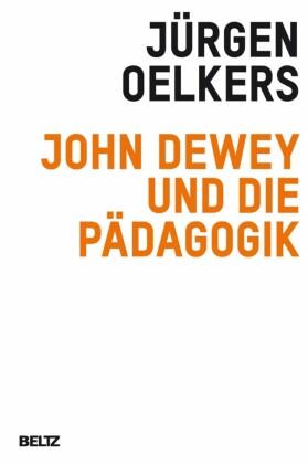 John Dewey und die Pädagogik
