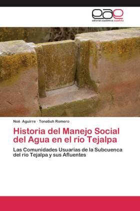 Historia del Manejo Social del Agua en el río Tejalpa