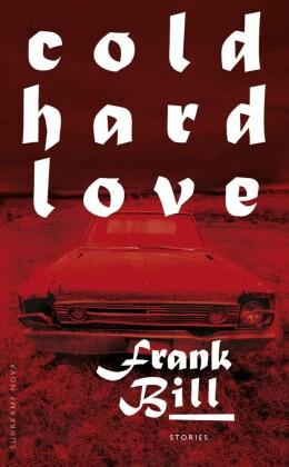Cold Hard Love