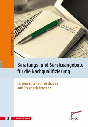 Beratungs- und Serviceangebote für die Nachqualifizierung