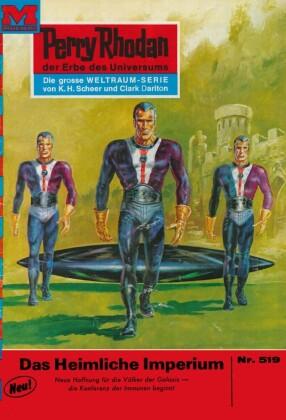 Perry Rhodan 519: Das heimliche Imperium