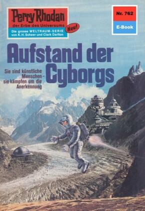 Perry Rhodan 762: Aufstand der Cyborgs