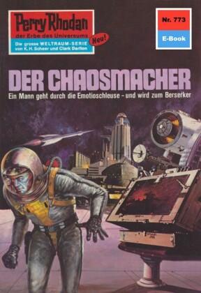 Perry Rhodan 773: Der Chaosmacher