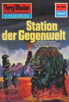 Perry Rhodan 589: Station der Gegenwelt