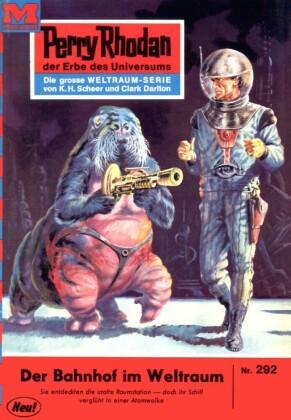 Perry Rhodan 292: Der Bahnhof im Weltraum