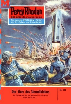 Perry Rhodan 195: Der Sturz des Sterndiktators
