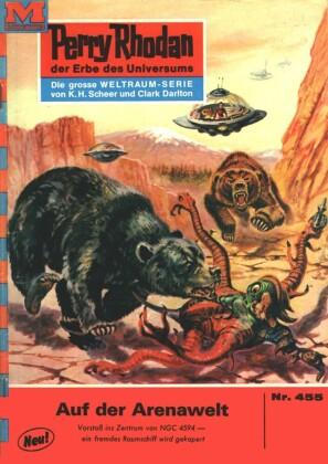 Perry Rhodan 455: Auf der Arenawelt