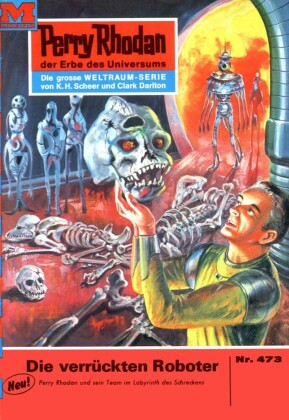 Perry Rhodan 473: Die verrückten Roboter