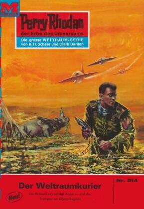 Perry Rhodan 514: Der Weltraumkurier