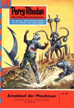 Perry Rhodan 147: Amoklauf der Maschinen