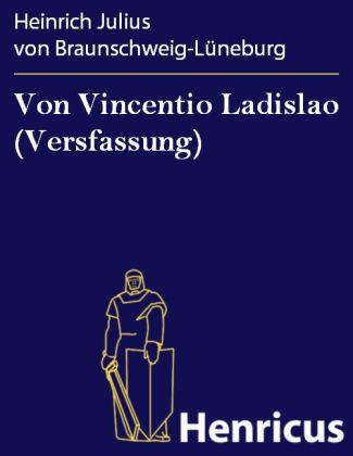 Von Vincentio Ladislao (Versfassung)