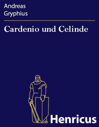 Cardenio und Celinde