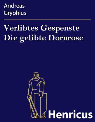 Verlibtes Gespenste Die gelibte Dornrose