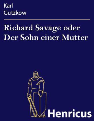 Richard Savage oder Der Sohn einer Mutter