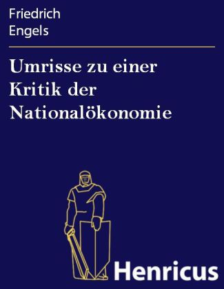 Umrisse zu einer Kritik der Nationalökonomie
