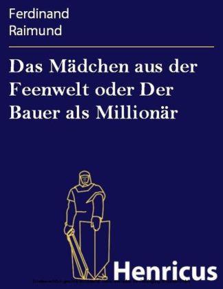 Das Mädchen aus der Feenwelt oder Der Bauer als Millionär