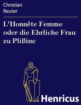 L'Honnête Femme oder die Ehrliche Frau zu Plißine