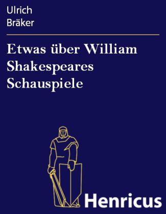 Etwas über William Shakespeares Schauspiele