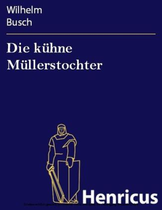 Die kühne Müllerstochter