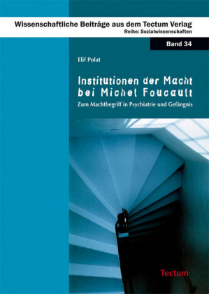 Institutionen der Macht bei Michel Foucault