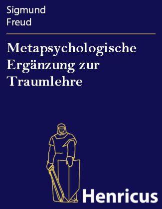 Metapsychologische Ergänzung zur Traumlehre