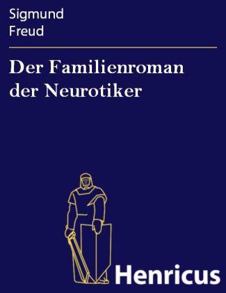 Der Familienroman der Neurotiker