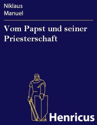 Vom Papst und seiner Priesterschaft