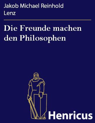 Die Freunde machen den Philosophen
