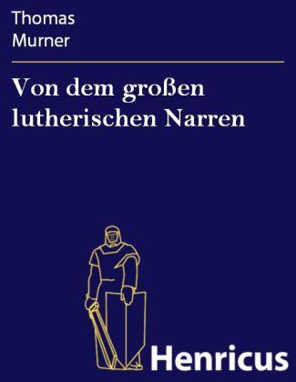 Von dem großen lutherischen Narren