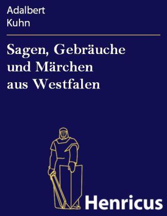 Sagen, Gebräuche und Märchen aus Westfalen