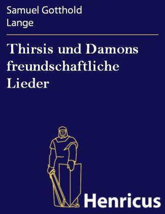Thirsis und Damons freundschaftliche Lieder