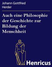 Auch eine Philosophie der Geschichte zur Bildung der Menschheit