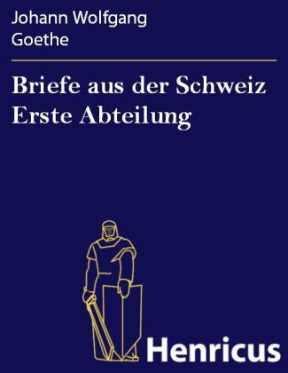 Briefe aus der Schweiz Erste Abteilung