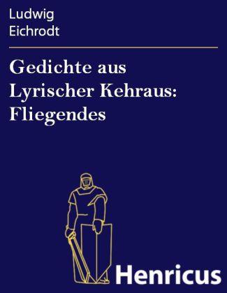 Gedichte aus Lyrischer Kehraus: Fliegendes