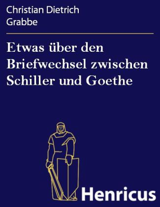 Etwas über den Briefwechsel zwischen Schiller und Goethe