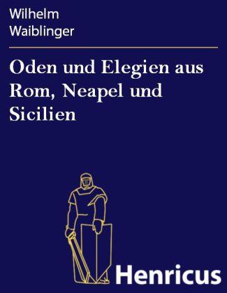 Oden und Elegien aus Rom, Neapel und Sicilien