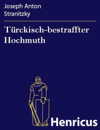 Türckisch-bestraffter Hochmuth