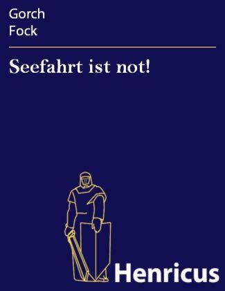 Seefahrt ist not!